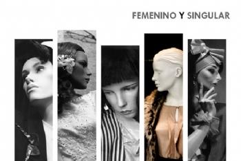 FEMENINO Y SINGULAR - Exposición de fotografías de Salvador Ramírez